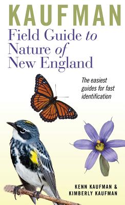 Kaufman Field Guide to Nature of New England By Kaufman, Kenn/ Kaufman, Kimberly