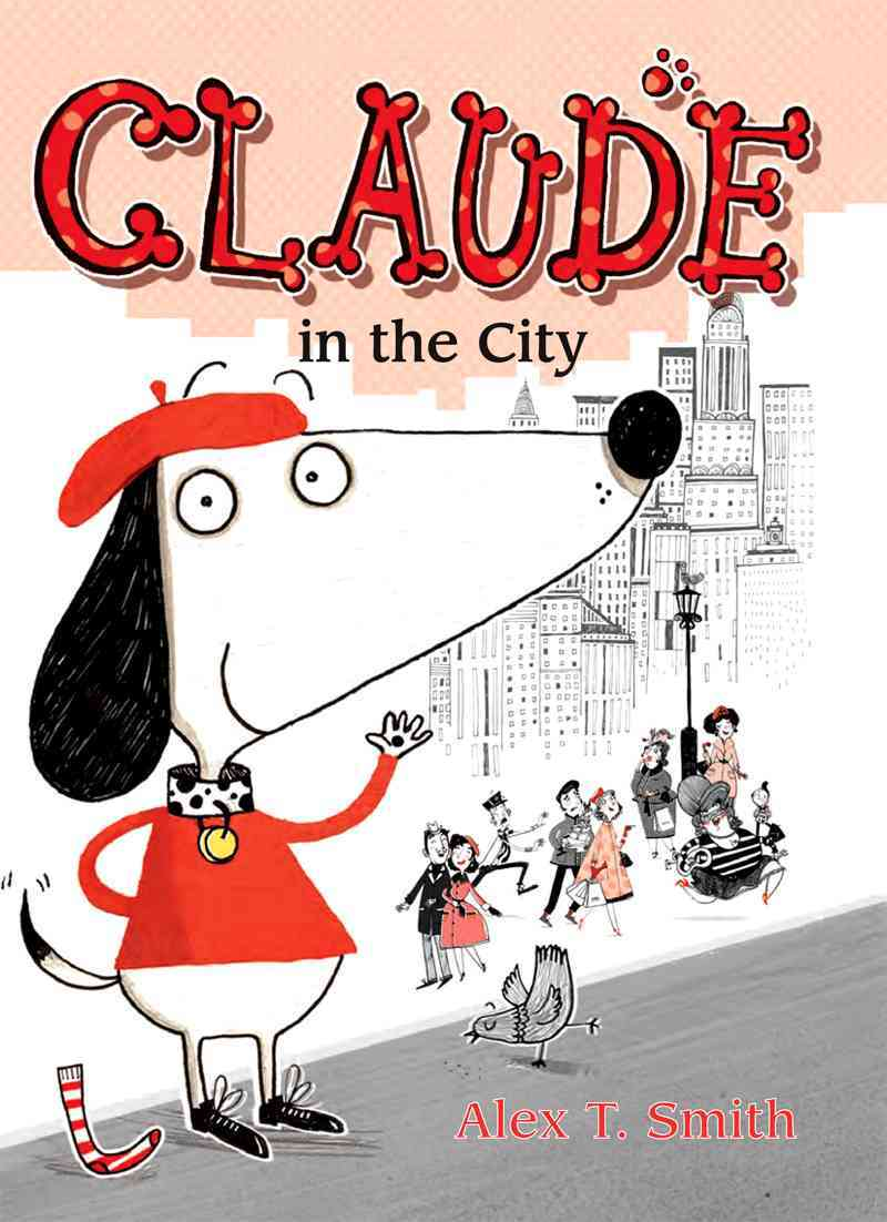 Claude in the City By Smith, Alex T./ Smith, Alex T. (ILT)